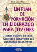 Un Plan De Formacion En Liderazgo Para Jovenes/ A Leadership Training Plan for Adolescents by Luis Castaneda Martinez