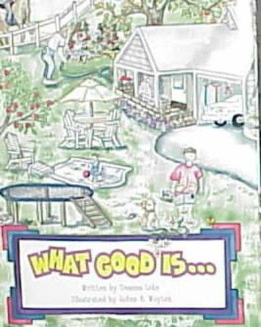 What good is–