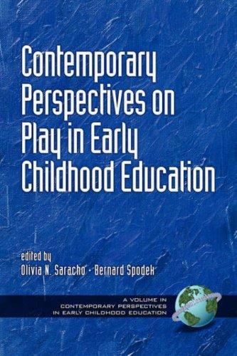 Contemporary Perspectives on Play in Early Childhood Education by Olivia , N. Saracho