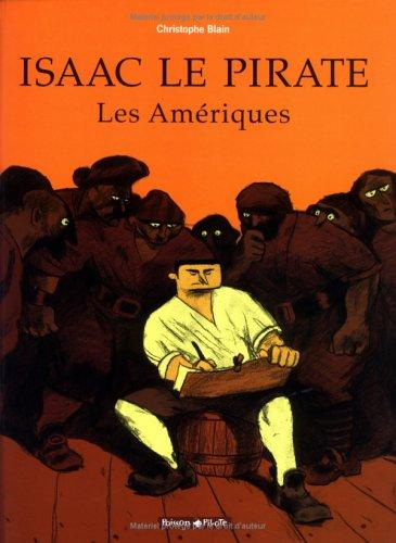 Isaac le Pirate, tome 1 : Les AmTriques (French Edition), Blain, Christophe