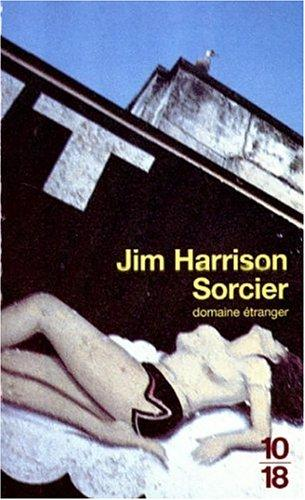 Sorcier by Jim Harrison