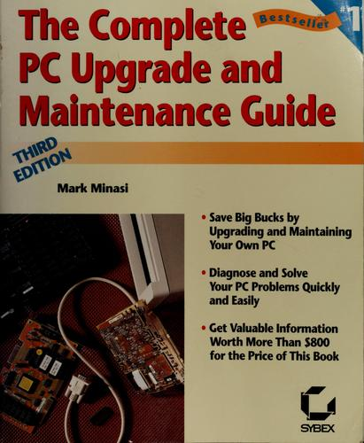 The Complete PC upgrade and maintenance guide.