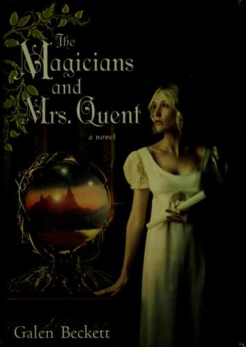 The magicians and Mrs. Quent