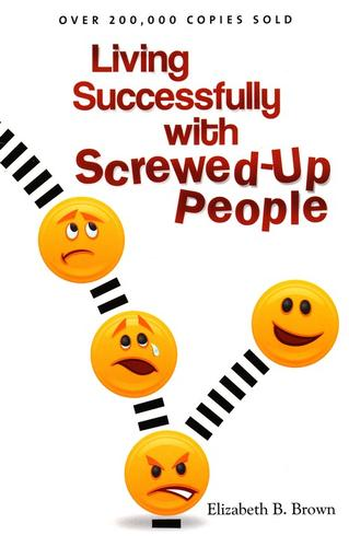 Download Living successfully with screwed-up people