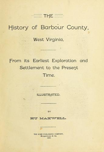 The history of Barbour County, West Virginia