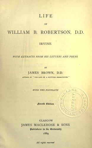 Life of William B. Robertson, D.D., Irvine by Brown, James