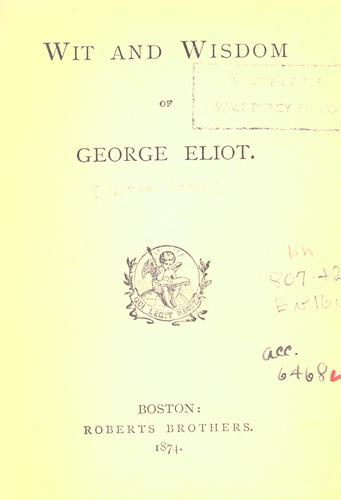 Wit and wisdom of George Eliot.