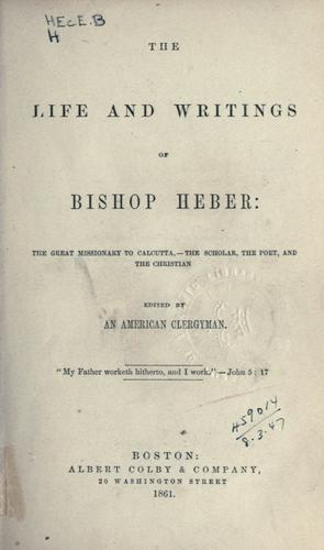 The life and writings of Bishop Heber