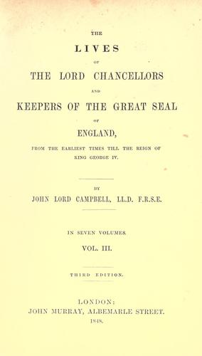 The lives of the Lord Chancellors and Keepers of the Great Seal of England.