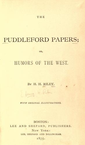 The Puddleford papers; or, Humors of the West.