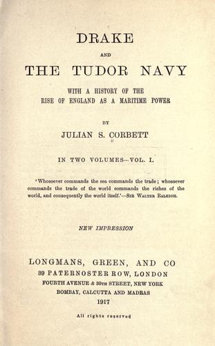 Download Drake and the Tudor Navy, with a history of the rise of England as a maritime power