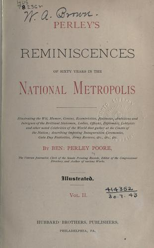Download Perley's reminiscences of sixty years in the national metropolis.