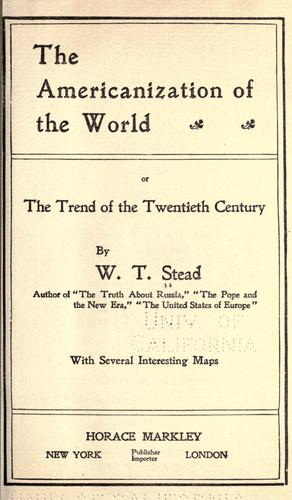 Download The Americanization of the world; or, The trend of the twentieth century