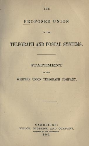 The proposed union of the telegraph and postal systems
