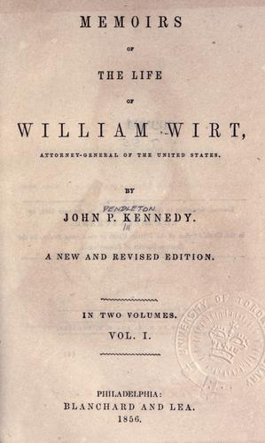 Memoirs of the life of William Wirt, attorney general of the United States.
