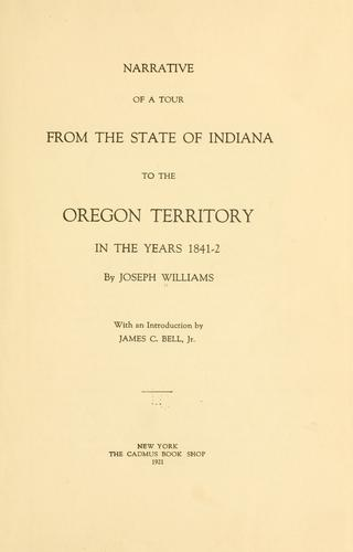 Download Narrative of a tour from the state of Indiana to the Oregon territory in the years 1841-2