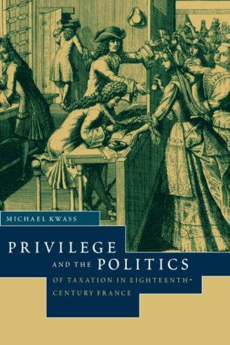 Download Privilege and the Politics of Taxation in Eighteenth-Century France