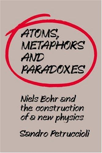 Download Atoms, Metaphors and Paradoxes