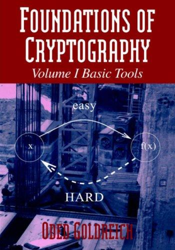 Download Foundations of Cryptography