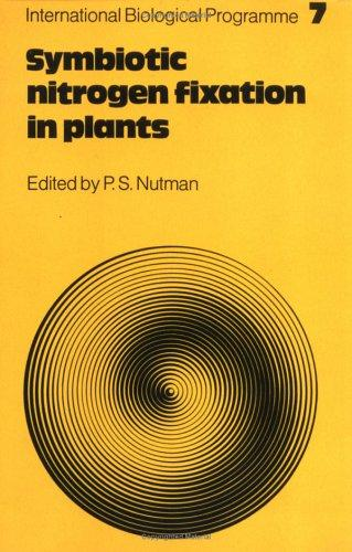 Image for Symbiotic Nitrogen Fixation in Plants (International Biological Programme Synthesis Series)