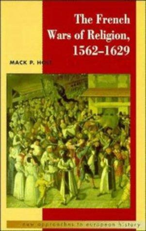Download The French wars of religion, 1562-1629
