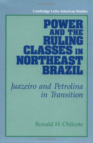 Download Power and the ruling classes in northeast Brazil
