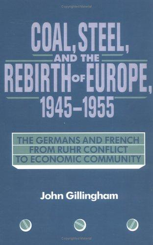 Download Coal, steel, and the rebirth of Europe, 1945-1955