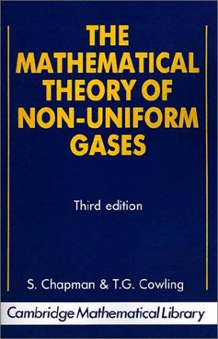 The mathematical theory of non-uniform gases
