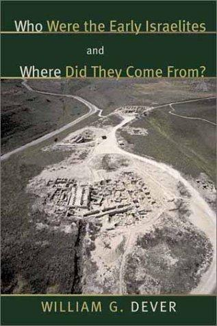 Download Who Were the Early Israelites and Where Did They Come From?