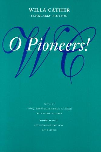 Download O Pioneers! (Willa Cather Scholarly Edition)