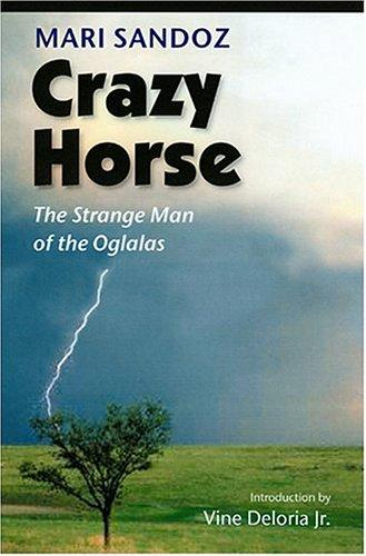 Download Crazy Horse (second edition): The Strange Man of the Oglalas (50th Anniversary Edition)