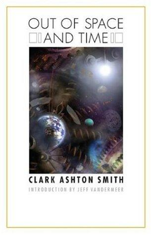 Out of Space and Time (Bison Frontiers of Imagination) by Clark Ashton Smith