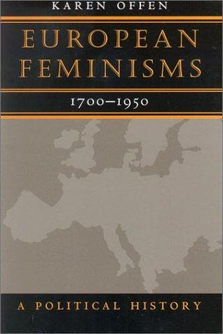 European Feminisms, 1700-1950 by Karen Offen