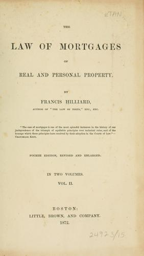The law of mortgages, of real and personal property.