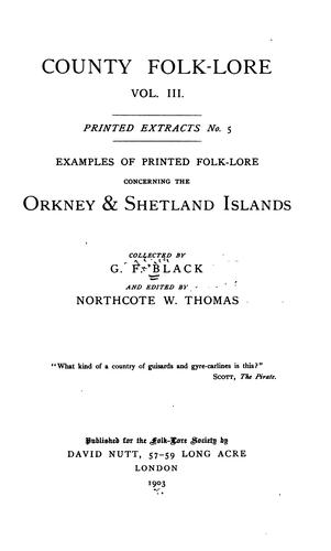 Examples of printed folk-lore concerning the Orkney & Shetland islands