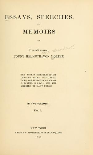 Essays, speeches, and memoirs of Field-Marshal Count Helmuth von Moltke.