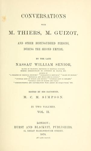 Conversations with M. Thiers, M. Guizot, and other distinguished persons, during the second empire.