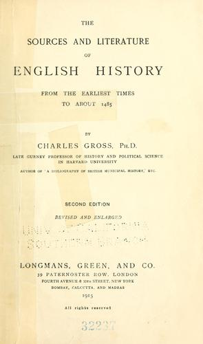 Download The sources and literature of English history from the earliest times to about 1485.
