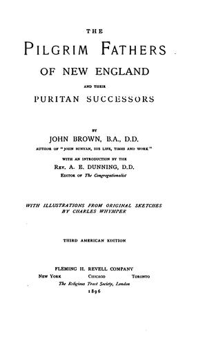The Pilgrim fathers of New England and their Puritan successors