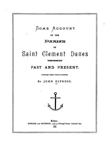 Some account of the parish of Saint Clement Danes (Westminster) past and present.