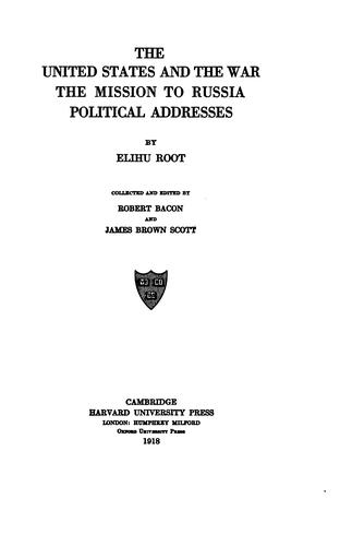 Download The United States and the war ; The mission to Russia ; Political addresses