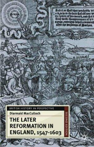 Download The later Reformation in England, 1547-1603