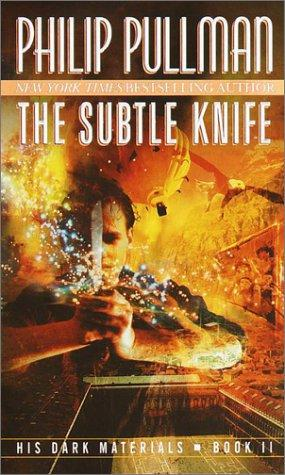 The Subtle Knife (His Dark Materials, Book 2) by Philip Pullman