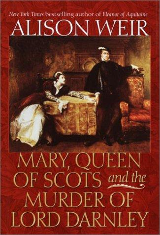 Download Mary, Queen of Scots, and the murder of Lord Darnley