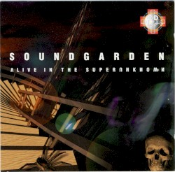 Alive in the Superunknown by Soundgarden