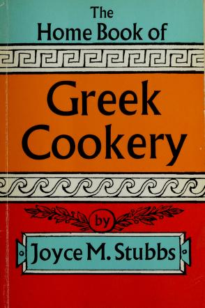 The home book of Greek cookery by Joyce M. Stubbs