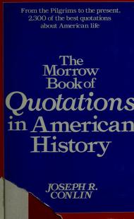 Cover of: The Morrow book of quotations in American history | [compiled by] Joseph R. Conlin.