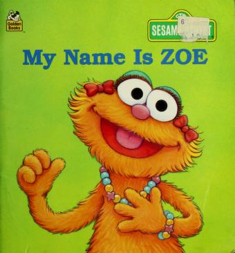 Cover of: My Name is Zoe | Liza Alexander