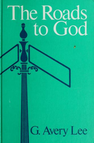 Cover of: The roads to God | G. Avery Lee