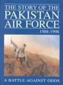 The Story of the Pakistan Air Force 1988-1998 by M. J. Gohari